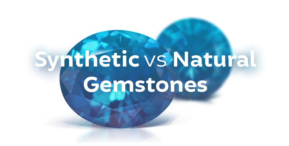 Synthetic Gemstones vs Natural Gemstones – Price Point Marketing
